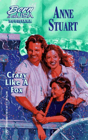 Crazy Like A Fox  (Louisiana) by Anne Stuart