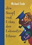 Jim Knopf und Lukas der Lokomotivfhrer by Michael Ende