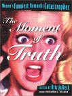 The Moment of Truth: Women's Funniest Romantic Catastrophes
