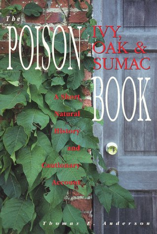 The Poison Ivy, Oak and Sumac Book: A Short Natural History and Cautionary Account