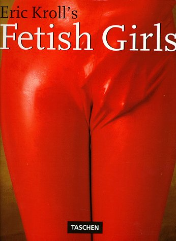 Eric Kroll's Fetish Girls by Eric Knoll