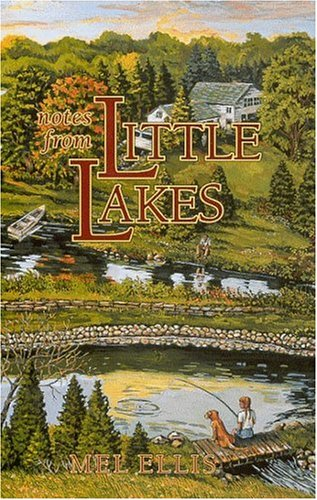 Notes From Little Lakes: The Story Of A Family And Fifteen Acres