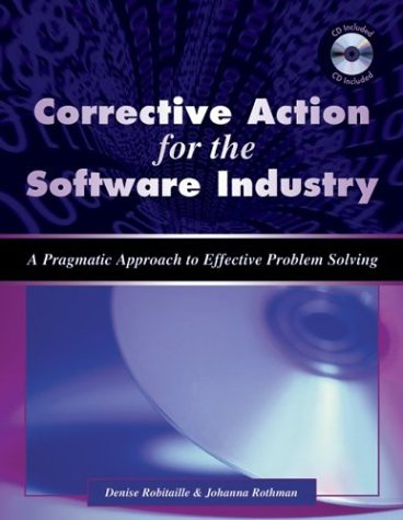 Corrective Action for the Software Industry Denise E. Robitaille