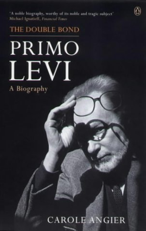 The Double Bond: Primo Levi: A Biography