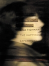 The Happiness Experiment by Lisa Fishman