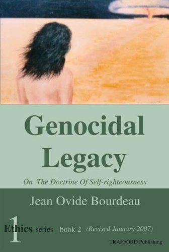 Genocidal Legacy: On the Doctrine of Self-Righteousness