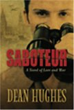 Saboteur: A Novel of Love and War