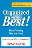 Organized to Be Your Best!: Transforming How You Work