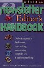 The Newsletter Editor's Handbook, 5th Edition: A Quick-Start Guide to News Writing, Interviewing, Copyright Law, Volunteers and Desktop Design
