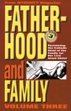 Fatherhood and Family: Reclaiming the Catholic Head of the Family for Our Lord Jesus Christ
