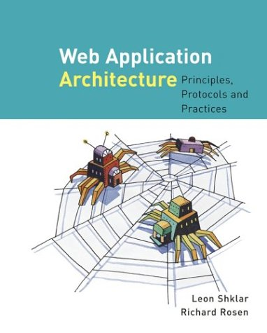 Web Application Architecture: Principles, Protocols, And Practices