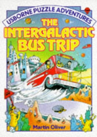 The Intergalactic Bus Trip by Martin Oliver