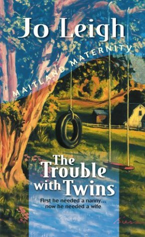The Trouble With Twins (Maitland Maternity) by Jo Leigh