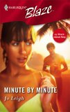 Minute By Minute (Harlequin Blaze #227)