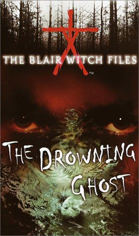 The Drowning Ghost (The Blair Witch Files #3)
