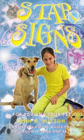 Star Signs: An Astrological Guide for You and Your Pet  by  John G. Sutton