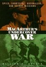 MacArthur's Undercover War by William B. Breuer