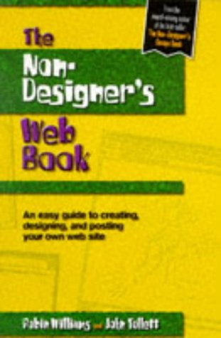 The Non Designer's Web Book: An Easy Guide To Creating, Designing, And Posting Your Own Web Site
