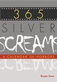 365 Silver Screams: A Calender of Horrors