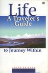 Life A Traveler's Guide to Journey Within