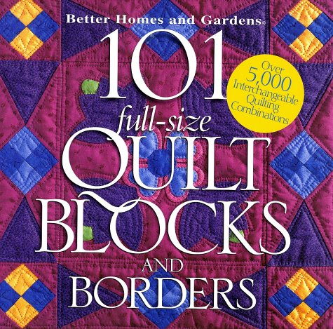 101 Full-size Quilt Blocks and Borders Carol Field Dahlstrom