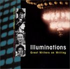 Illuminations: Great Writers on Writing