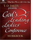 God's Leading Ladies Workbook: Taking Your Place on Life's Center Stage [With T. D. Jakes Sermons]