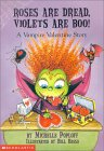 Roses Are Dread, Violets Are Boo!: A Vampire Valentine Story