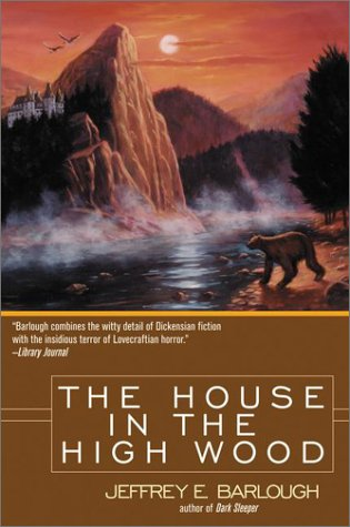The House in the High Wood by Jeffrey E. Barlough