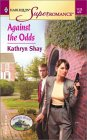 Against the Odds by Kathryn Shay