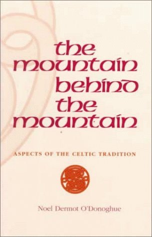 Mountain Behind the Mountain: Aspects of the Celtic Tradition