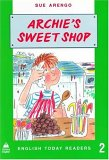 Archie's Sweet Shop (English Today Readers)