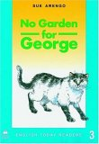 No Garden for George (English Today Readers)