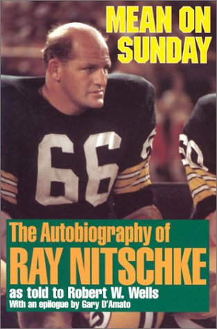 Mean on Sunday (Rev): The Autobiography of Ray Nitschke