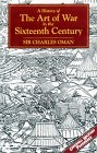 A History of the Art of War in the Sixteenth Century (Greenhill Military Paperbacks)