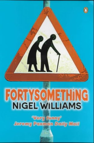 Fortysomething by Nigel Williams