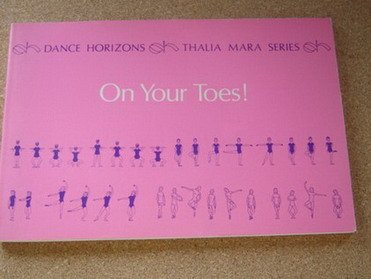 On Your Toes! The Basic Book Of The Dance On Pointes