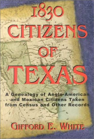 1830 Citizens of Texas by Bill O'Neal
