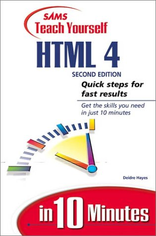 Sams Teach Yourself Html 4 In 10 Minutes by Deidre Hayes