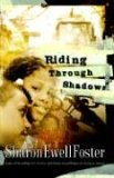 Riding Through Shadows