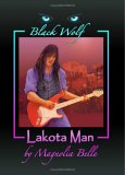 Black Wolf: Lakota Man (Black Wolf, #1)