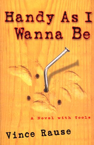 Handy as I Wanna Be by Vince Rause
