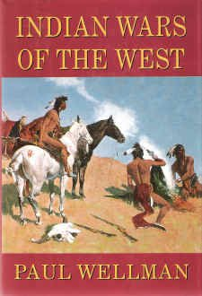 Indian Wars of the West by Paul I. Wellman