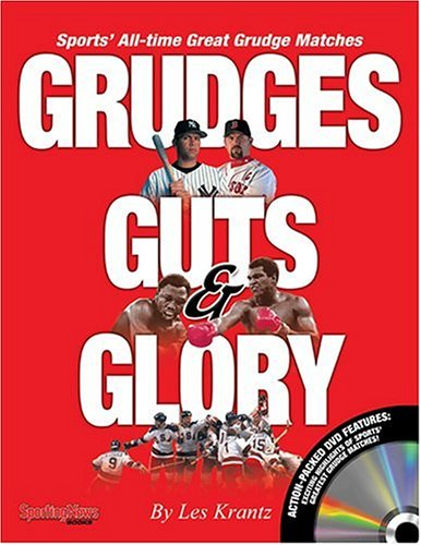 Grudges, Guts, Glory: Sports All  Time Great Grudge Matches