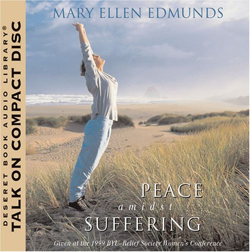 Peace Amidst Suffering by Mary Ellen Edmunds