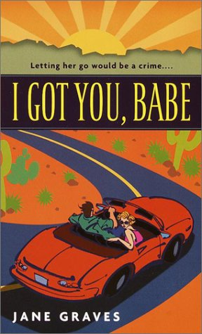 I Got You, Babe by Jane Graves