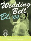 Wedding Bell Blues: A Guided Tour of America's Love Affair with Marriage