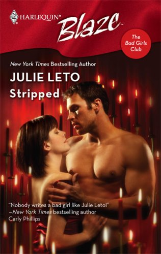 Stripped (Harlequin Blaze #341) by Julie Leto