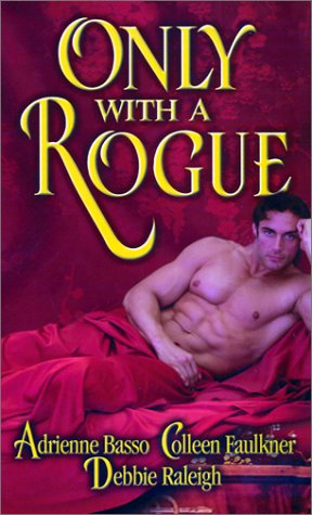 Only With A Rogue by Adrienne Basso