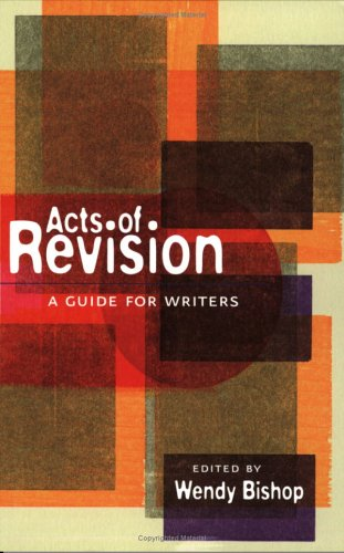 Acts of Revision: A Guide for Writers